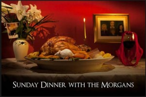 sunday dinner with the morgans