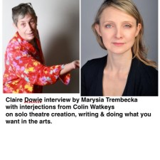Multi award winning playwright & performer Claire Dowie interview